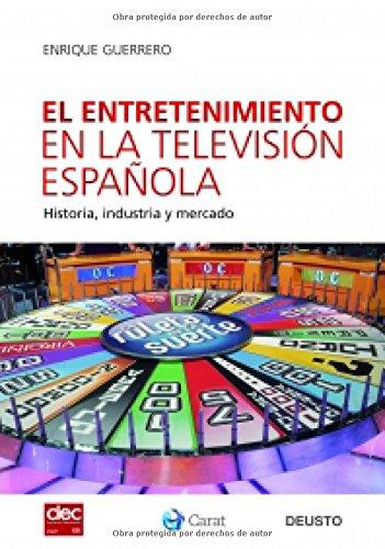 9788423427666: El entretenimiento en la televisión española: Historia, industria y mercado