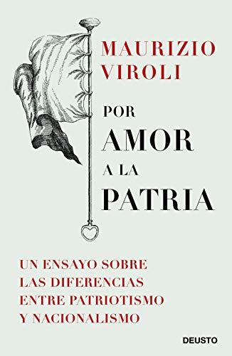 9788423430116: Por amor a la patria: Un ensayo sobre las diferencias entre patriotismo y nacionalismo (Sin colección)