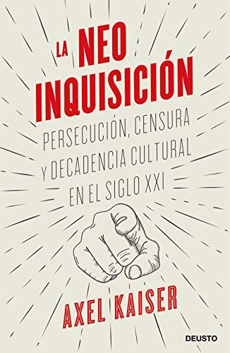 9788423431571: La neoinquisición: Persecución, censura y decadencia cultural en el siglo XXI (Sin colección)