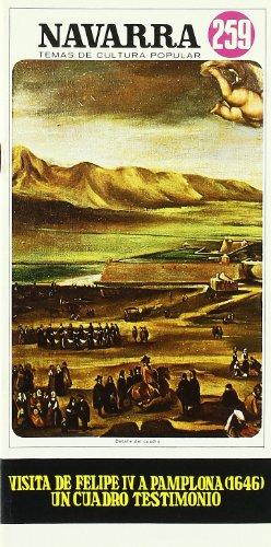 9788423503223: Visita de Felipe IV a Pamplona (1646) : un cuadro testimonio