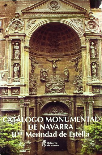 9788423506309: Catalogo monumental Navarra II-2 - merindad de estella