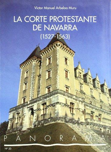 9788423510825: Corte protestante de Navarra (1527-1563), la (Panorama)
