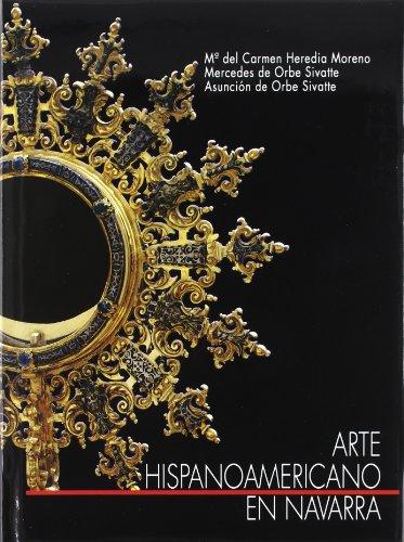 9788423511280: Arte hispanoamericano en Navarra - plata, pintura y escultura