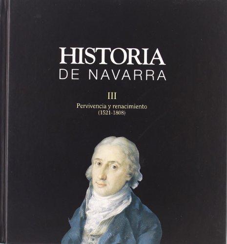HISTORIA DE NAVARRA III: PERVIVENCIA Y RENACIMIENTO.: FLORISTAN IMIZCOZ, ALFREDO.