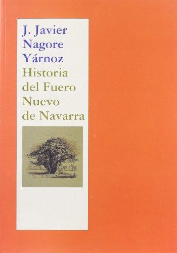 9788423513062: Historia del Fuero Nuevo de Navarra (Spanish Edition)