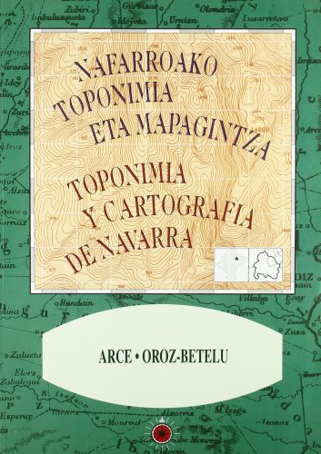 Toponimia y cartografia de Navarra - Valle de Arce, oroz-betelu-antzibar