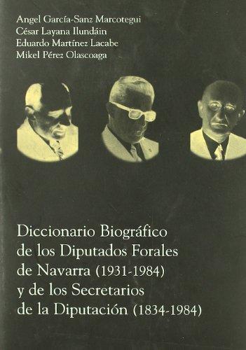 9788423517381: Diccionario Biografico Diputados Forales De Navarra Secretarios Diputa