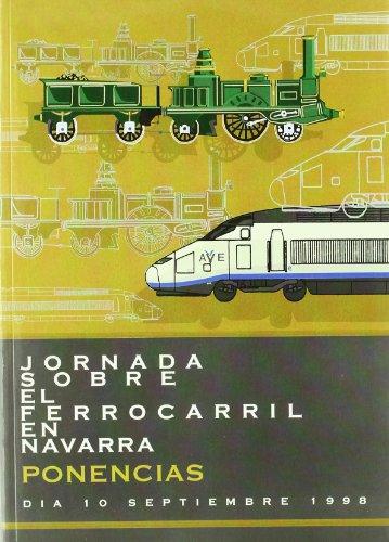 9788423519224: Jornada Sobre El Ferrocarril En Navarra. Ponencias