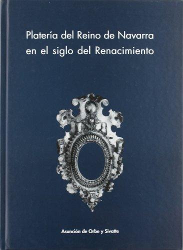 9788423520800: Plateria Del Reino De Navarra En El Siglo Del Renacimiento (Arte)