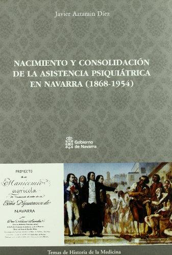 9788423528240: El Nacimiento y Consolidacion de La Asistencia Psiquiatrica En Navarra (1868-1954) (Spanish Edition)