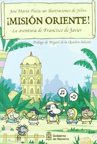 9788423528585: ¡Misión Oriente! : la aventura de Francisco de Javier