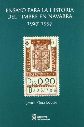9788423529070: Ensayo Para La Historia del Timbre En Navarra, 1927-1997 (Spanish Edition)