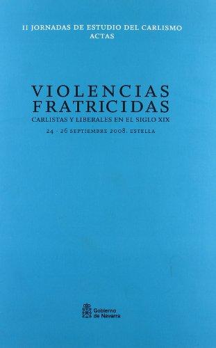 9788423531653: Violencias fraticidas - carlistas y liberales en el siglo XIX