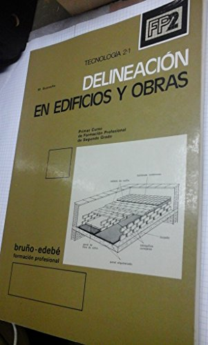 9788423614059: Delineación en edificios y obras. Tecnologia 2.1 Primer curso de Formación Profesional de Segundo Grado