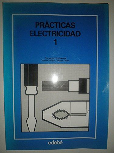 9788423615971: Practicas de electricidad 1 : fp, 1 grado