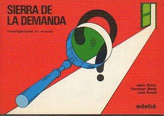 Sierra de la demanda : investigaciones en marcha,: Rosell Pradas, José/JOsé Rossell/Domingo Bladé