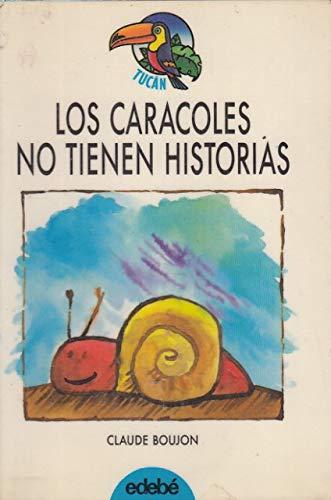 9788423626670: Caracoles no tienen historias, los (Tucan Azul)