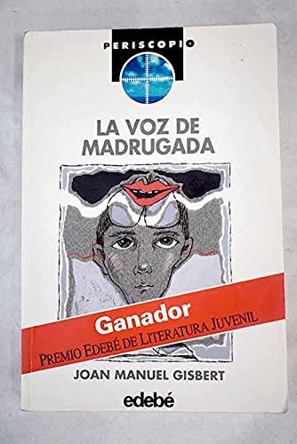 9788423638154: La Voz De Madrugada (Periscopio)