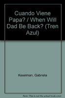 9788423654932: Cuando Viene Papa? / When Will Dad Be Back? (Tren Azul) (Spanish Edition)