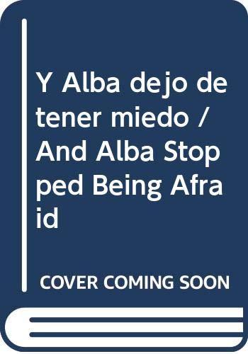 9788423663262: Y Alba dejo de tener miedo (Tucan Azul)