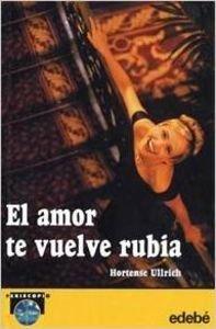 9788423667109: Amor Te Vuelve Rubia