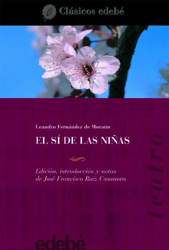 9788423667475: El si de las ninas / The Girls OK (clasicos edebe / Edebe Classics) (Spanish Edition)