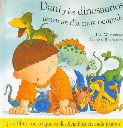 9788423668113: Dani y los dinosaurios tienen un dia muy ocupado