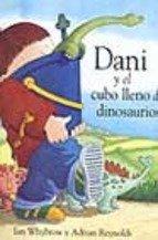 9788423668199: Dani Y El Cubo Lleno De Dinosaurios / Harry and the Bucket Full of Dinosaurs (Dani Y Los Dinosaurios/Dani And the Dinosaurs) (Spanish Edition)