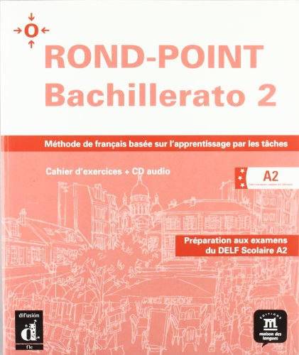 ROND-POINT Bachillerato A2 Cahier d´exercices + CD: Josiane Labascoule y
