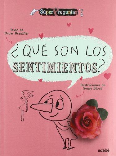 9788423672431: Que son los sentimientos? / What are the feelings? (Superpreguntas) (Spanish Edition)