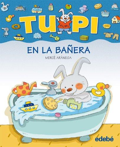 9788423672615: Tupi en la banera (letra de palo) (Spanish Edition)