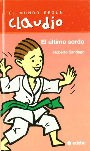 9788423672813: El ultimo sordo / The last Deaf (El Mundo Segun Claudio) (Spanish Edition)