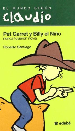 9788423672837: Pat Garret y Billy el Nino / Pat garret and Billy The Kid (El Mundo Segun Claudio) (Spanish Edition)
