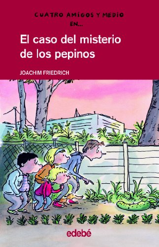 9788423673315: El caso del misterio de los pepinos / The Case of the Mystery of the Cucumbers (Cuatro Amigos Y Medio/4 1/2 Friends) (Spanish Edition)