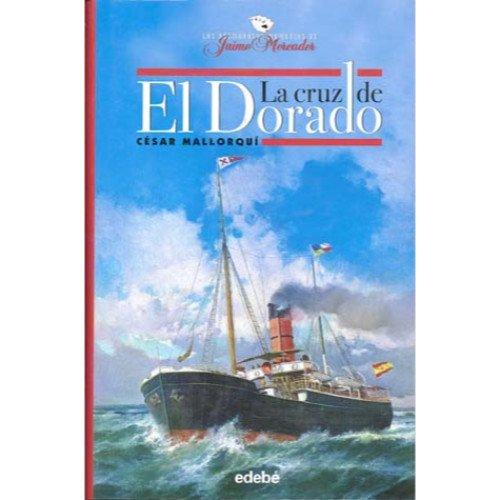 9788423673360: La Cruz de El Dorado