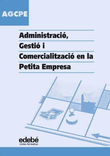 9788423674510: ADMINISTRACIÓ, GESTIÓ I COMERCIALITZACIÓ EN LA PETITA EMPRESA