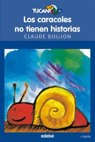 9788423675364: Los caracoles no tienen historias (TUCÁN AZUL)