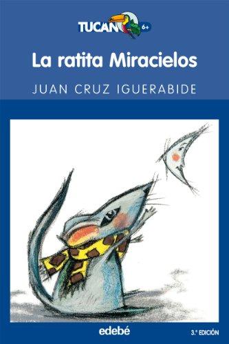 La ratita Miracielos - Igerabide, Juan Kruz