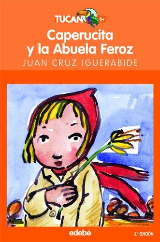 Caperucita y la abuela feroz - Igerabide, Juan Kruz