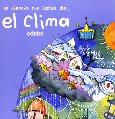 9788423677597: El Clima / The Climate (La ciencia nos habla de... / Science Speaks to us of...) (Spanish Edition)