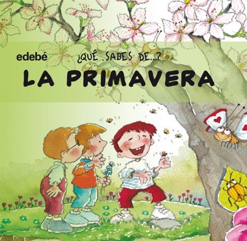 9788423677757: La primavera / The Spring (Que Sabes De?) (Spanish Edition)
