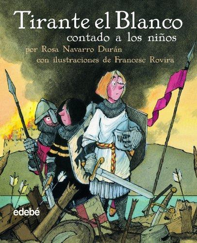 9788423677962: Tirante el Blanco / The White Tirante (Clasicos Contado a los Ninos / Classics Told to the Children) (Spanish Edition)