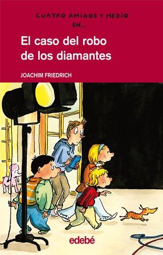 9788423678334: El caso del robo de los diamantes / The Case of the Stolen Diamonds (Cuatro Amigos Y Medio/ Four and a Half Friends) (Spanish Edition)