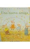 9788423678723: Una nueva amiga (Choni y Chano) (Spanish Edition)