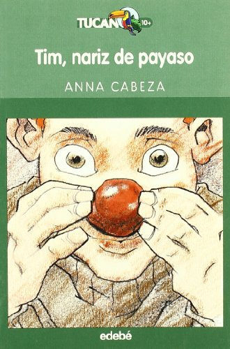 9788423680108: Tim, nariz de payaso / Tim, Clown Nose (Tucan Verde) (Spanish Edition)