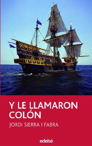 9788423681648: Y le llamaron Colon / And They Called Him Colombus (Periscopio) (Spanish Edition)