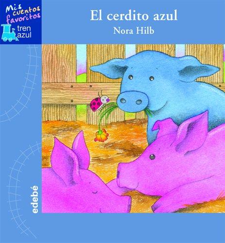El cerdito azul / The Blue Little Pig: Hilb, Nora