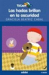 9788423685264: Las Hadas Brillan en La Oscuridad / Fairies Glow in the Dark (Tucan Azul) (Spanish Edition)
