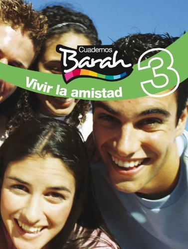 9788423686391: Cuadernos Barah 3. Vivir La Amistad - 9788423686391