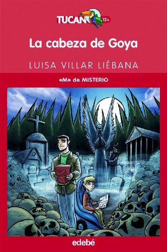 9788423686889: LA CABEZA DE GOYA (TUCAN ROJO)